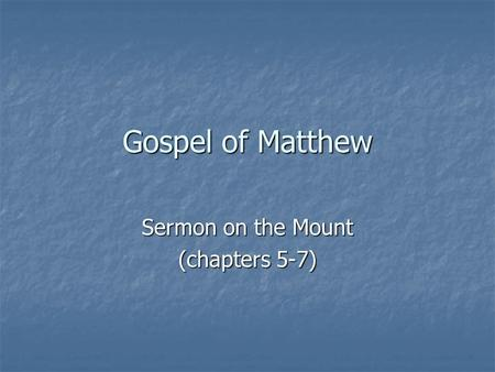 Sermon on the Mount (chapters 5-7)