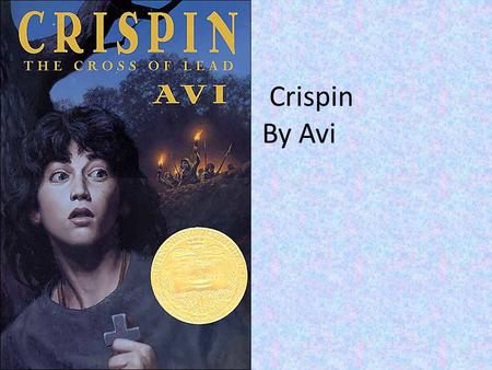 Crispin By Avi Becky. Becky's Book Review. 22 April 2008. 1 February 2010 <Http://blbooks.blogspot.com/2008/04/crispin- by-avi.html>. Becky's Book Review.
