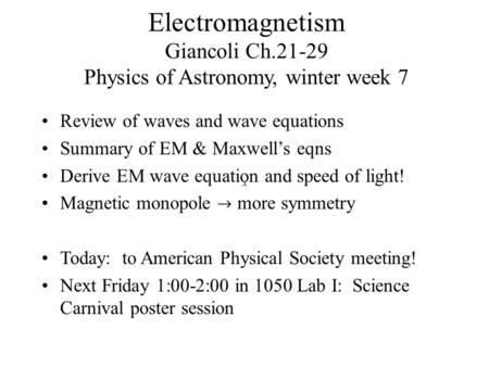 Electromagnetism Giancoli Ch Physics of Astronomy, winter week 7