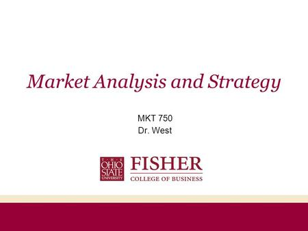 Market Analysis and Strategy MKT 750 Dr. West. Agenda Marketing Analysis & Strategic Planning – Essential Elements (5Cs, STP, 4Ps) – Situation Analysis.