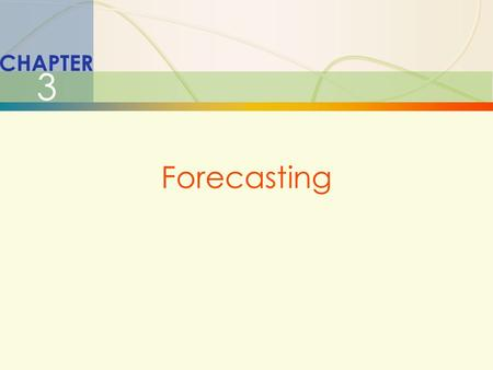 3-1Forecasting CHAPTER 3 Forecasting. 3-2Forecasting FORECAST:  A statement about the future value of a variable of interest such as demand.  Forecasts.