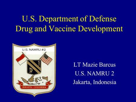 U.S. Department of Defense Drug and Vaccine Development