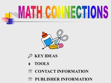  KEY IDEAS  TOOLS  CONTACT INFORMATION  PUBLISHER INFORMATION.