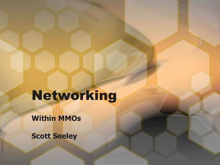 Networking Within MMOs Scott Seeley. Differences in game networking Peer-to-peer Client/Server Distributed Server.