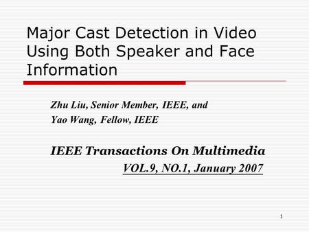 Major Cast Detection in Video Using Both Speaker and Face Information