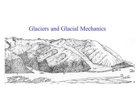 Glaciers and Glacial Mechanics. I.Glacier Origins and Types.