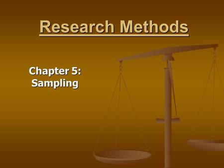 Research Methods Chapter 5: Sampling. Sampling Purpose: To draw enough of something to make your findings generalizable Purpose: To draw enough of something.
