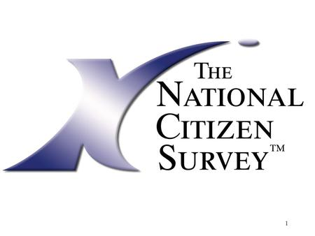1. National Research Center, Inc.2 A turnkey citizen survey service offered by the INTERNATIONAL CITY/COUNTY MANAGEMENT ASSOCIATION and NATIONAL RESEARCH.