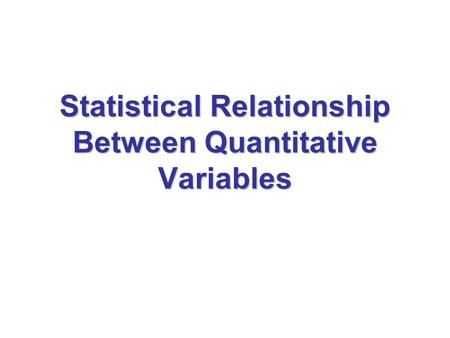 Statistical Relationship Between Quantitative Variables