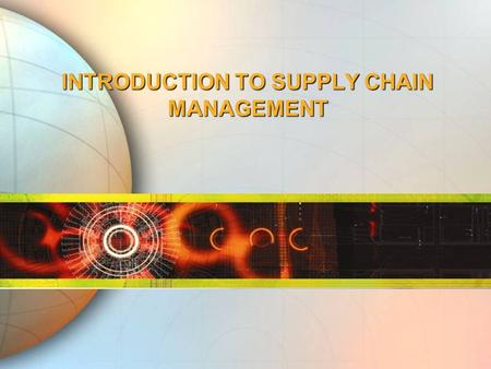 INTRODUCTION TO SUPPLY CHAIN MANAGEMENT. Flows in a Supply Chain Customer Information Product Funds.