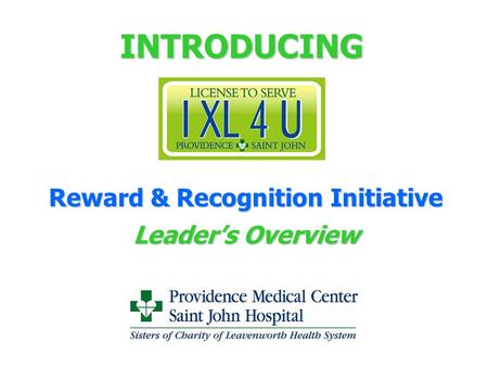 INTRODUCING Reward & Recognition Initiative Leader's Overview.