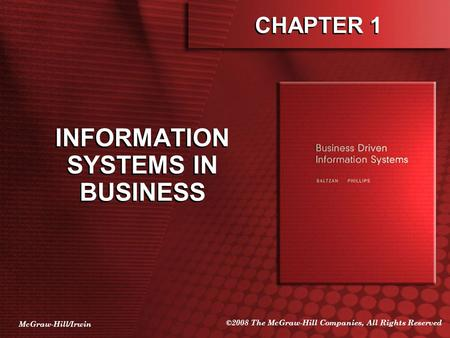 McGraw-Hill/Irwin ©2008 The McGraw-Hill Companies, All Rights Reserved CHAPTER 1 INFORMATION SYSTEMS IN BUSINESS.