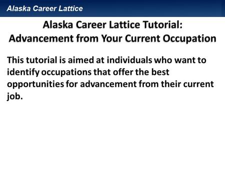 This tutorial is aimed at individuals who want to identify occupations that offer the best opportunities for advancement from their current job.