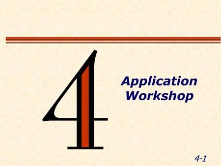 4-1 Application Workshop. 4-2 Module Objective - The Project  Break into groups Use the material covered in this course to create a safe work zone 