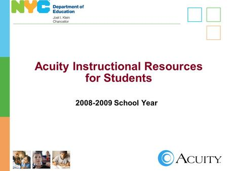 1 Acuity Instructional Resources for Students 2008-2009 School Year.