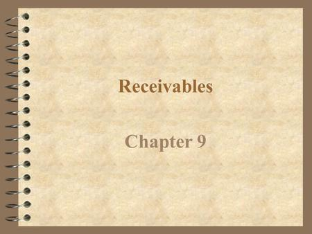 Receivables Chapter 9 Accounts receivable Receivables Notes receivable.