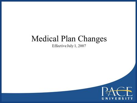 Medical Plan Changes Effective July 1, 2007. Why Change? HealthNet claims trends over the last three years in excess of budgeted levels and national trends: