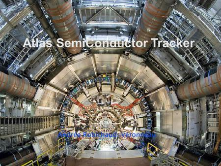 Atlas SemiConductor Tracker Andrée Robichaud-Véronneau.