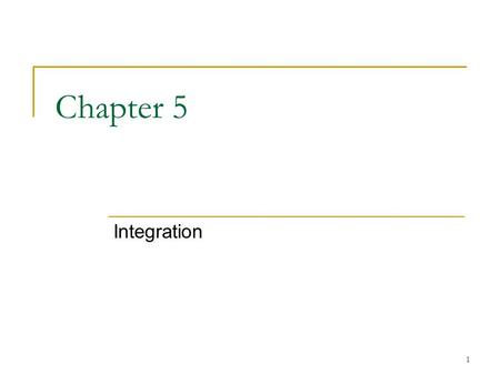 Chapter 5 Integration.
