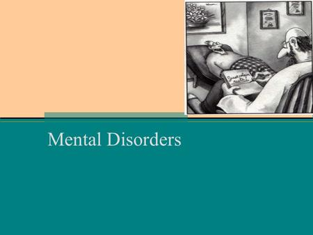 Mental Disorders. What is Abnormal ??? Patterns of behavior that are atypical Feelings of distress and negative affective Disorders are maladaptive and.