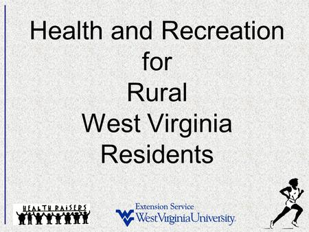 Health and Recreation for Rural West Virginia Residents.