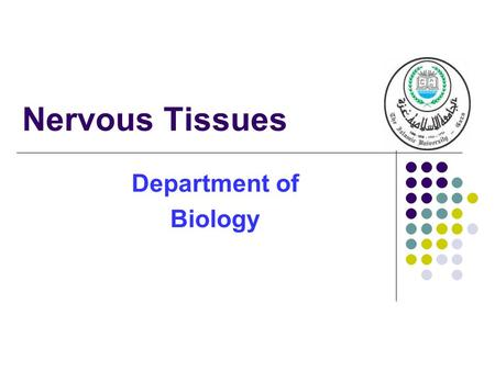 Nervous Tissues Department of Biology. Introduction Nervous tissues are formed of cell specialized to receive external and internal stimuli and to transmit.
