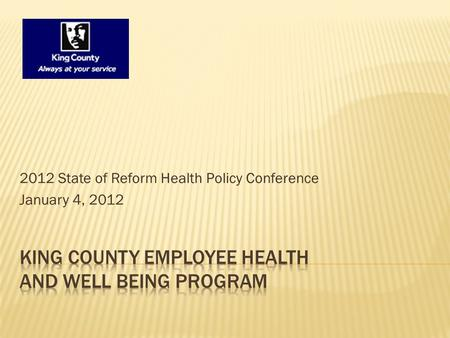 2012 State of Reform Health Policy Conference January 4, 2012.