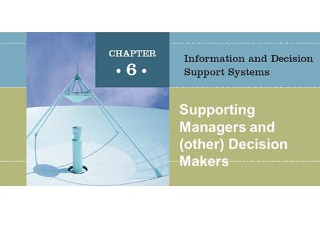 Supporting Managers and (other) Decision Makers