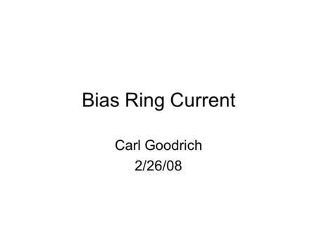 Bias Ring Current Carl Goodrich 2/26/08. Carl Goodrich- VELO Meeting2 Sensor: 2552-10 Measurement: IV Data from December V bias Ground.