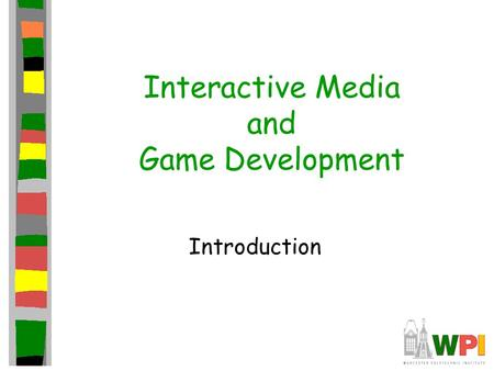 Interactive Media and Game Development Introduction.