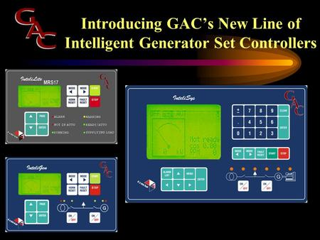 Introducing GAC's New Line of Intelligent Generator Set Controllers.