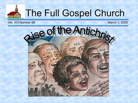 The Full Gospel Church Vol. XIII Number 09 March 1, 2009.