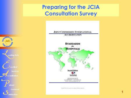 1 Preparing for the JCIA Consultation Survey. 2 What will be presented  AUBMC Accreditation timeline  How JCIA standards are spelled out  How to get.