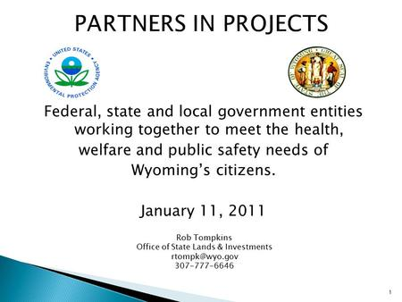 Federal, state and local government entities working together to meet the health, welfare and public safety needs of Wyoming's citizens. January 11, 2011.