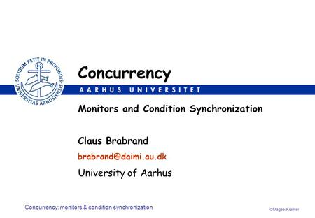 Concurrency Monitors and Condition Synchronization Claus Brabrand