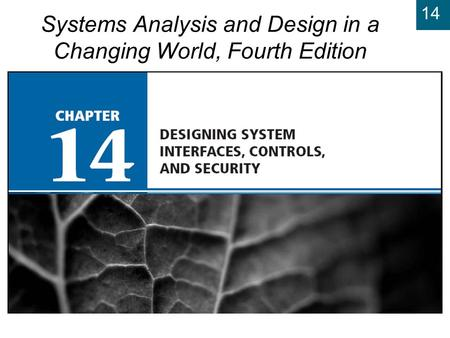 14 Systems Analysis and Design in a Changing World, Fourth Edition.