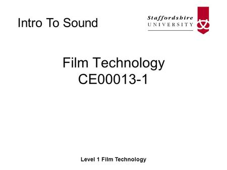 Intro To Sound Level 1 Film Technology Film Technology CE00013-1.