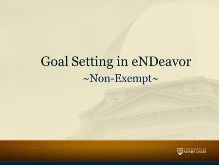 Goal Setting in eNDeavor ~Non-Exempt~