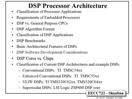 EECC722 - Shaaban #1 lec # 8 Fall 2002 10-7-2002 DSP Processor Architecture Classification of Processor ApplicationsClassification of Processor Applications.