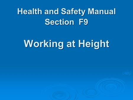 Health and Safety Manual Section F9 Working at Height.