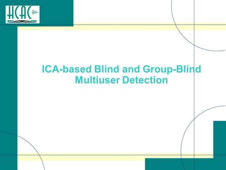 ICA-based Blind and Group-Blind Multiuser Detection.
