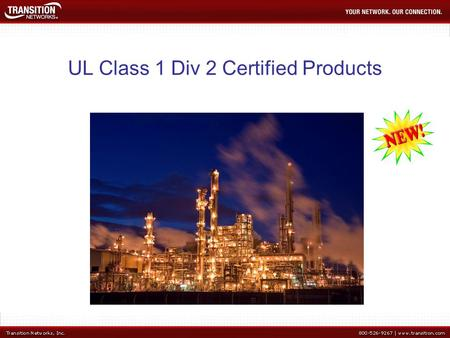 UL Class 1 Div 2 Certified Products. What is Class 1 Div 2? Class I, II, III Hazardous Locations (US Department of Labor, OSHA Office of Training and.