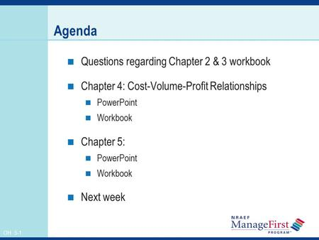 Agenda Questions regarding Chapter 2 & 3 workbook