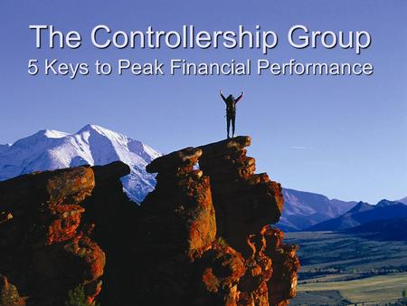 The Controllership Group 5 Keys to Peak Financial Performance.