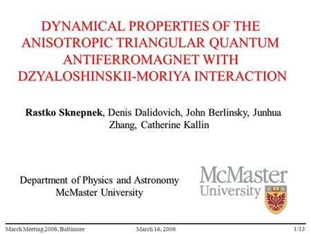DYNAMICAL PROPERTIES OF THE ANISOTROPIC TRIANGULAR QUANTUM
