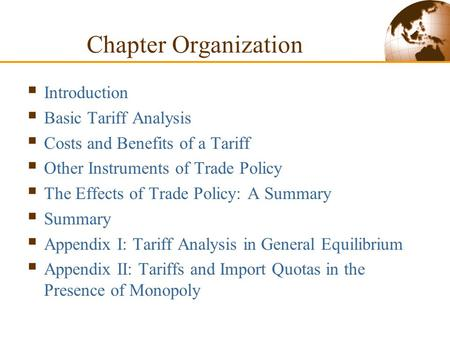  Introduction  Basic Tariff Analysis  Costs and Benefits of a Tariff  Other Instruments of Trade Policy  The Effects of Trade Policy: A Summary 