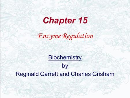 Enzyme Regulation Biochemistry by Reginald Garrett and Charles Grisham