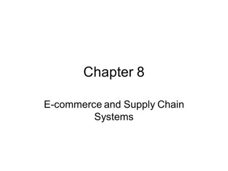 E-commerce and Supply Chain Systems