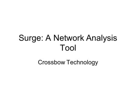 Surge: A Network Analysis Tool Crossbow Technology.