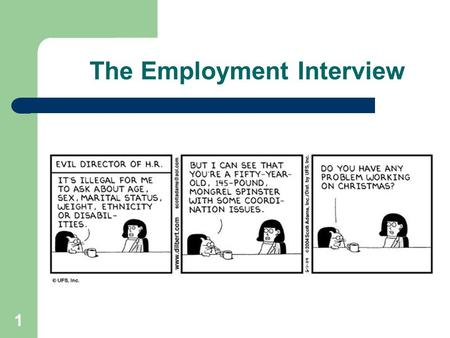 1 The Employment Interview. 2 One of the most widely used hiring tools in the public and private sector Used for selection and recruiting Involve an interaction.
